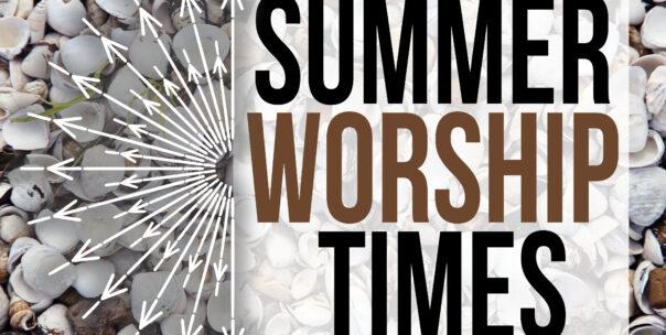 Ramping UP – Summer Worship Schedule